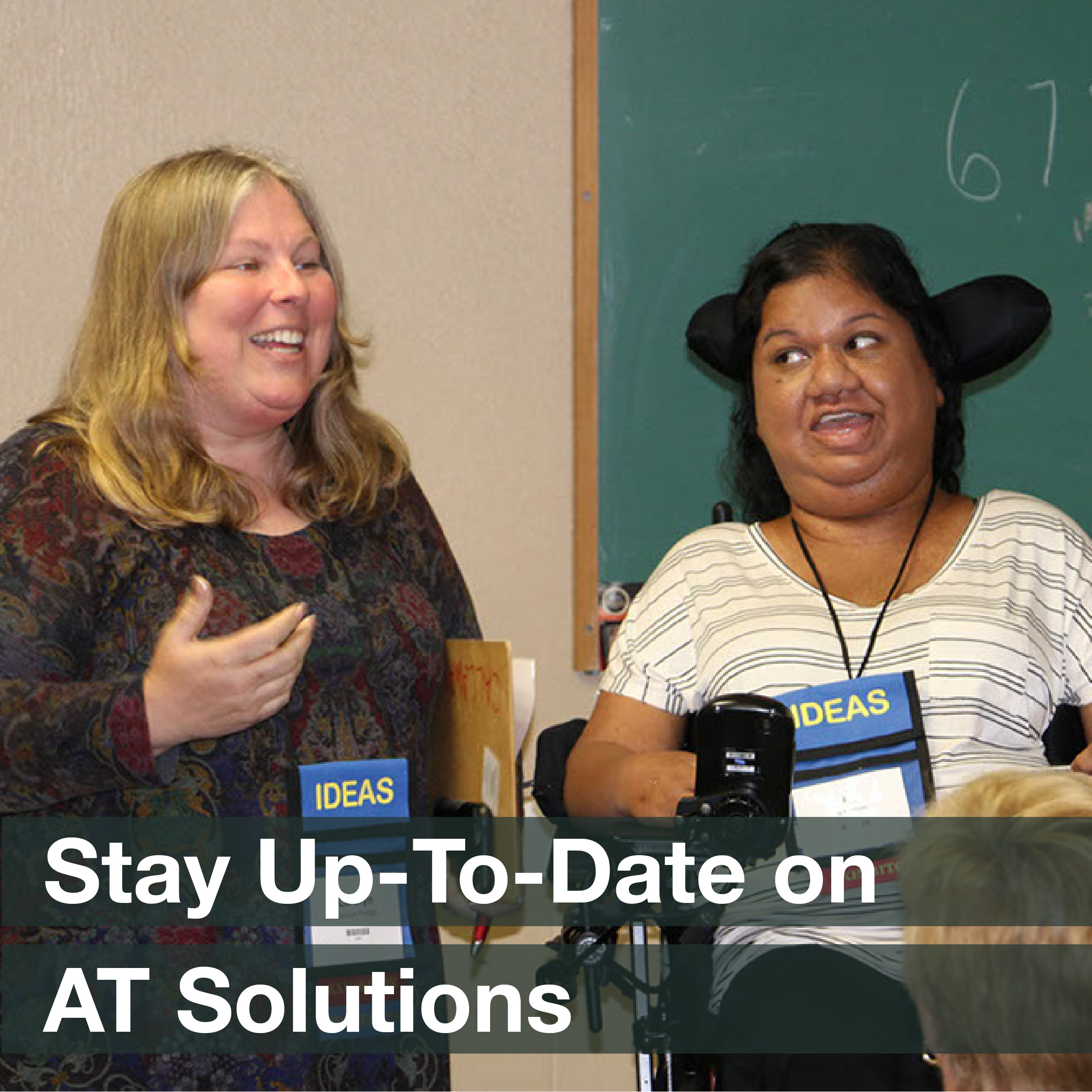 "Two women standing in front of a group and speaking, accompanied by the phrase ""Stay up to date on AT solutions"""